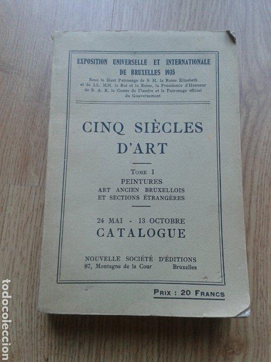 CINQ SIÈCLES D' ART - TOMO I - PEINTURES. EXPOSICIÓN BRUSELAS. 1935. (Libros Antiguos, Raros y Curiosos - Bellas artes, ocio y coleccion - Pintura)