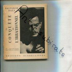 Libros antiguos: RARO LIBRO DE SALVADOR DALI EN FRANCES LA CONQUETE DE L' IRRATIONEL AÑO 1935 CONQUISTA IRRACIONAL . Lote 181169021