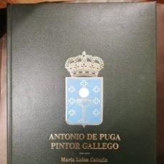 Libros antiguos: ANTONIO DE PUGA. PINTOR GALLEGO. MARÍA LUISA CATURLA. Lote 181808095