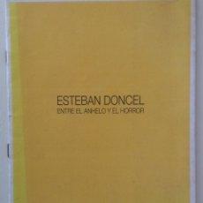 Libros antiguos: ESTEBAN DONCEL ENTRE EL ANHELO Y EL HORROR GALERÍA RAMÓN PUYOL ALGECIRAS. Lote 182646335