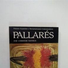 Libros antiguos: PALLARÉS - PINTORES ESPAÑOLES E IBEROAMERICANOS CONTEMPORÁNEOS - JOSÉ CORREDOR-MATHEOS - ICI. Lote 183278442