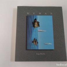 Libros antiguos: HUMAN - JORGE RUEDA - LUNWERG. Lote 183279437