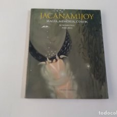 Libros antiguos: JACANAMIJOY - MAGIA, MEMORIA Y COLOR - RETROSPECTIVA 1992-2013 - PLANETA / MAMBO / LUNWERG. Lote 183280228