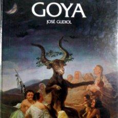 Libros antiguos: GOYA POR JOSE GUDIOL. CONTIENE LAMINAS FOTOGRAFICAS DE LOS DISTINTOS CUADROS DEL AUTOR.. Lote 202532548