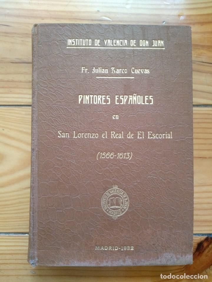 Libros antiguos: Zarco Cuevas, Julián - Pintores Españoles e Italianos en San Lorenzo el Real de El Escorial - Foto 3 - 184595195