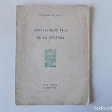 Libros antiguos: LIBRERIA GHOTICA. BENJAMIN PALENCIA. GIOTTO,RAIZ VIVA DE LA PINTURA. 1934. PRIMERA EDICIÓN.ILUSTRADO. Lote 184624947