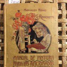 Libros antiguos: MANUAL DE PINTURA PARA LOS AFICIONADOS, G RONCHETTI, MANUALES ROMO. Lote 187200203