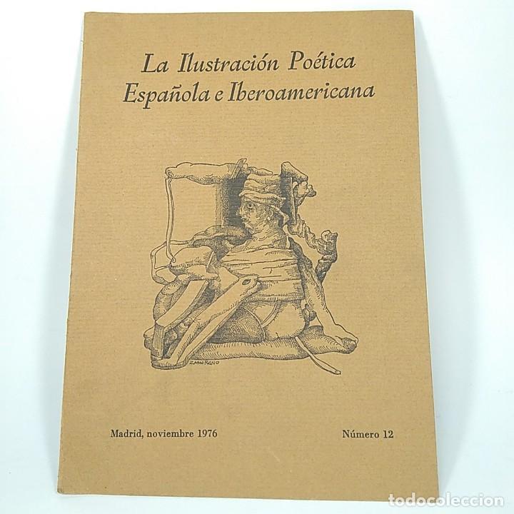 CATÁLOGO ARTE - LA ILUSTRACIÓN POÉTICA ESPAÑOLA E IBEROAMERICANA - MADRID 1976 - Nº12 / N-9551 (Libros Antiguos, Raros y Curiosos - Bellas artes, ocio y coleccion - Pintura)
