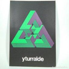 Livros antigos: INVITACIÓN EXPOSICIÓN ARTE - YTURRALDE - GALERIA RENE METRAS - NOVIEMBRE 1972 - S-37 / N-9565. Lote 187493145