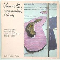 Livros antigos: CATÁLOGO ARTE - CHRISTO: SURROUNDED ISLANDS - GALERIA JOAN PRATS - FEBRER 1983 / N-9583. Lote 187514742