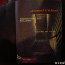 Livros antigos: LA BRUTALIDAD DE LOS HECHOS- ENTREVISTAS CON FRANCIS BACON. DAVID SYLVESTER.. Lote 188662527