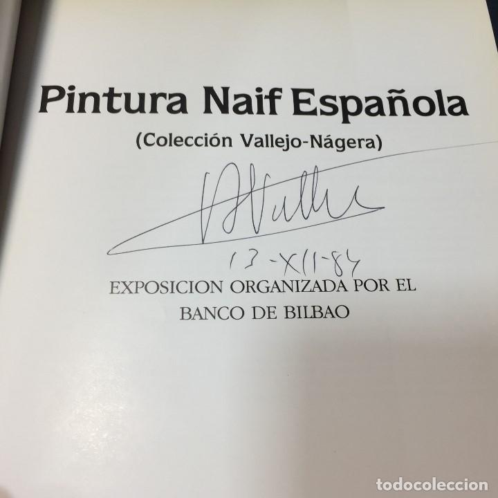 Libros antiguos: PINTURA NAIF ESPAÑOLA COLECCION VALLEJO-NAGERA MADRID BANCO BILBAO 1984 FIRMADO DEDICADO - Foto 3 - 189343108