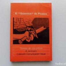 Libros antiguos: LIBRERIA GHOTICA. R. ARNHEIM.EL GUERNICA DE PICASSO.GÉNESIS DE UNA PINTURA.1976.ILUSTRADO. Lote 190636613