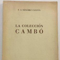 Livros antigos: SÁNCHEZ CANTÓN, F. J. LA COLECCIÓN CAMBÓ. ARTE. PINTURA. BARCELONA, 1955.. Lote 191768436
