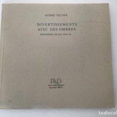 Libros antiguos: DIVERTISSEMENTS AVEC DES OMBRES CON FRONTISPICIO DE ZAO WOU KI. Lote 193304091