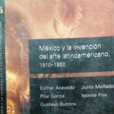 Livros antigos: MÉXICO Y LA INVENCIÓN DEL ARTE LATINOAMERICANO 1910-1950. COORDINADORA MERCEDES DE VEGA - ACEVEDO, E. Lote 193470698