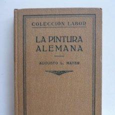 Libros antiguos: LA PINTURA ALEMANA. MAYER. LABOR 1930. Lote 193799961
