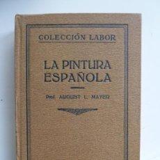 Libros antiguos: LA PINTURA ESPAÑOLA. MAYER. LABOR 1926. Lote 193808935