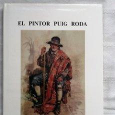 Libros antiguos: EL PINTOR PUIG RODA. GONZALO PUERTO MEZQUITA. CASTELLON 1979 DIPUTACION PROVINCIAL.IN FOLIO. Lote 194385975
