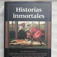 Livros antigos: HISTORIAS INMORTALES. VV.AA. S, BARCELONA, 2002. GALAXIA GUTENBERG - FUNDACIÓN AMIGOS DEL MUSEO DEL. Lote 194495683