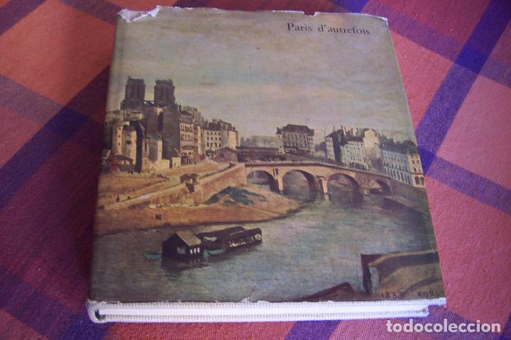 PARIS D' AUTREFOIS DE FOUQUET A DAUMIER, 1957. TEXTOS EN FRANCÉS. (Libros Antiguos, Raros y Curiosos - Bellas artes, ocio y coleccion - Pintura)