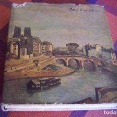 Libros antiguos: PARIS D' AUTREFOIS DE FOUQUET A DAUMIER, 1957. TEXTOS EN FRANCÉS.. Lote 194622782