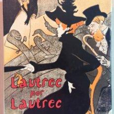 Libros antiguos: LAUTREC POR LAUTREC · PHILLIPPE HUISMAN -M.G. DORTU · BLUME, 1982 (SEGUNDA EDICIÓN) . Lote 194673977