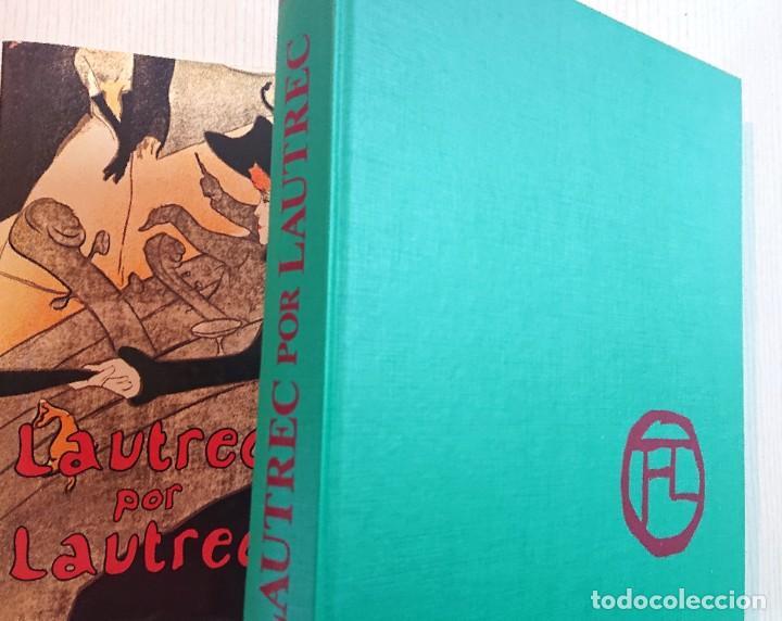 Libros antiguos: LAUTREC por LAUTREC · Phillippe HUISMAN -M.G. DORTU · BLUME, 1982 (Segunda Edición) - Foto 5 - 194673977