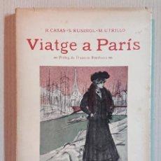 Libros antiguos: VIATGE A PARIS · R. CASAS · S. RUSIÑOL · M. UTRILLO · PRÒLEG DE FRANCESC FONTBONA · LA MAGRANA, 1980. Lote 194687370