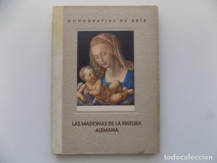 LIBRERIA GHOTICA. LAS MADONAS DE LA PINTURA ALEMANA. (1350-1525) 1940. MUY ILUSTRADO.. (Libros Antiguos, Raros y Curiosos - Bellas artes, ocio y coleccion - Pintura)