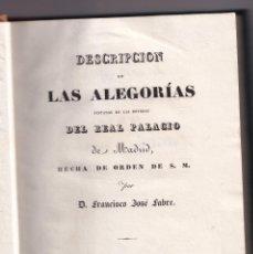 Libros antiguos: FRANCISCO JOSÉ FABRE: LAS ALEGORÍAS PINTADAS EN LAS BÓVEDAS DEL REAL PALACIO. 1829. Lote 194877847