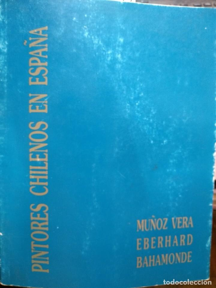PINTORES CHILENOS EN ESPAÑA: GUILLERMO MUÑOZ VERA - RAUL EBERHARD . ALDO BAHAMONDE. OCTUBRE 1992 (Libros Antiguos, Raros y Curiosos - Bellas artes, ocio y coleccion - Pintura)