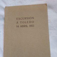 Libros antiguos: LIBRO EXCURSIÓN A TOLEDO 14 DE ABRIL 1913. ARTE.TURISMO.EL GRECO.PINTURA.. Lote 194924073