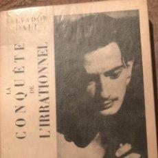 Libros antiguos: SALVADOR DALI LA CONQUETE DE L'IRRATIONNEL. EDITIONS SURREALISTAS 1935, EDICIÓN FRANCESA. Lote 194951672