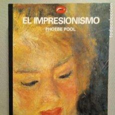 Libros antiguos: EL IMPRESIONISMO PHOEBE POOL EDICIONES DESTINO. Lote 194969857