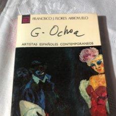 Libros antiguos: ARTISTAS ESPAÑOLES CONTEMPORANEOS SERIE PINTORES N 109 ,GRACIA OCHOA F J.FLORES ARROYUELO. Lote 195194650