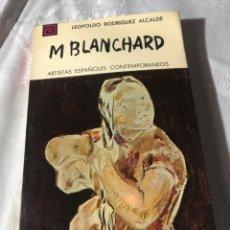 Libros antiguos: ARTISTAS ESPAÑOLES CONTEMPORANEOS SERIE PINTORES 106 MARÍA BLANCHARD LEOPOLDO R.ALCALDE. Lote 195194867