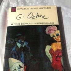 Libros antiguos: ARTISTAS ESPAÑOLES CONTEMPORANEOS SERIE PINTORES 109 GARCIA OCHOS F.J.FLORES ARROYUELO. Lote 195194873