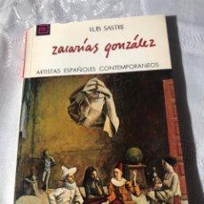 Libros antiguos: ARTISTAS ESPAÑOLES CONTEMPORANEOS SERIE PINTORES 60 SACARÍAS GONZALEZ LUIS SASTRE. Lote 195195326