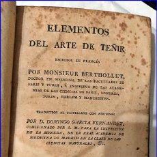 Libros antiguos: AÑO 1795: ELEMENTOS DEL ARTE DE TEÑIR. LIBRO ESPAÑOL DEL SIGLO XVIII.. Lote 195208841