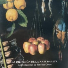 Libros antiguos: LIBRO DE PINTURA LA IMITACIÓN DE LA NATURALEZA. BODEGONES DE SÁNCHEZ COTÁN. MUSEO DEL PRADO AÑO 1992. Lote 195397928