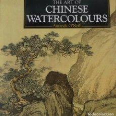 Libros antiguos: LIBRO DE PINTURA THE ART OF CHINESE WATER COLOURS, AMANDA O´NEILL. PARRAGON.. Lote 195399315