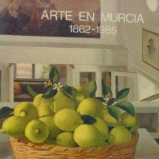 Libros antiguos: LIBRO DE PINTURA ARTE EN MURCIA 1862-1985. . Lote 195403260