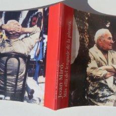 Libros antiguos: JOAN MIRÓ LIBRO MÁS ALLÁ DEL LENGUAJE DE LA PINTURA. GALERÍA DE ARTE ISABEL ANINAT. . Lote 195404188