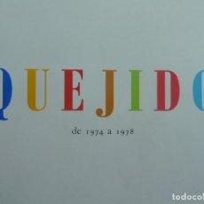 Libros antiguos: LIBRO DE PINTURA QUEJIDO DE 1974 - 1978. MUSEO ESPAÑOL DE ARTE CONTEMPORÁNEO. Lote 195406552