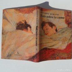 Libros antiguos: LIBRO DE PINTURA : TODO SOBRE LA CAMA. POR ANTHONY BURGESS. ED SEIX BARRAL. 1982. Lote 195409615