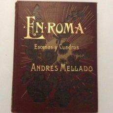 Libros antiguos: ANDRÉS MELLADO. EN ROMA. ESCENAS Y CUADROS. ILUSTRACIÓN DE R. DE VILLODAS. 1899. ANDRÉS MELLADO. EN. Lote 195867603