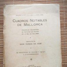 Libros antiguos: 1920 CUADROS NOTABLES DE MALLORCA - TOMAS DE VERI - 42 FOTOTIPIAS DE HAUSER Y MENET 3 FOTOGRABADOS. Lote 195950661