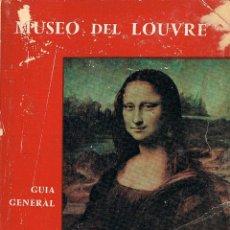 Libros antiguos: Mª THERESE BARRELET Y GERARD HUBERT: EL MUSEO DEL LOUVRE, GUIA GENERAL. Lote 195960781