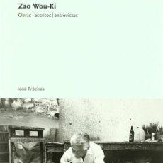 Libros antiguos: ZAO WOU-KI OBRAS | ESCRITOS | ENTREVISTAS TAPA DURA, ED. POLÍGRAFA (VER DESCRIPCIÓN). Lote 196135506